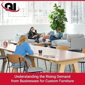 Understanding The Rising Demand From Businesses For Custom Furniture