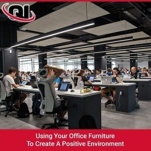 Using Your Office Furniture to Create a Positive Environment