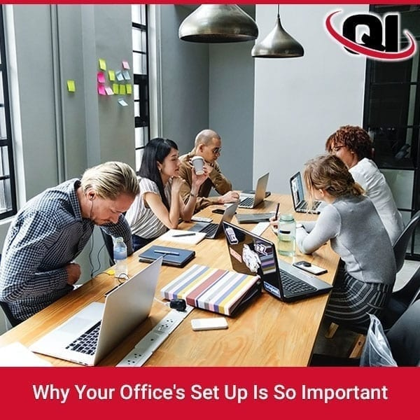 Why Your Office's Set Up Is So Important